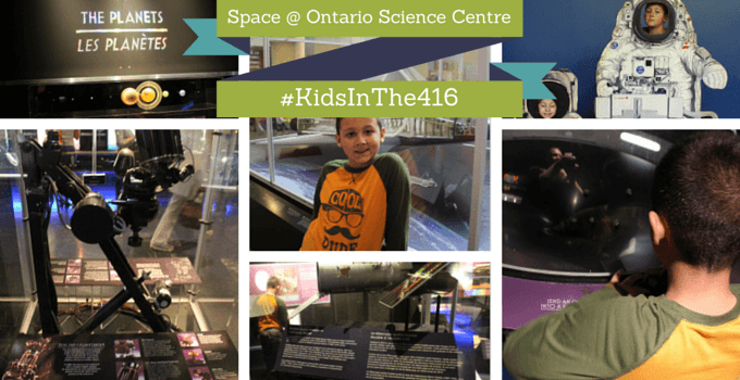 Space @ Ontario Science Centre #KidsInThe416