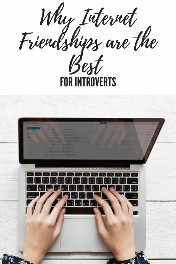 Why Internet Friendships are the Best for Introverts