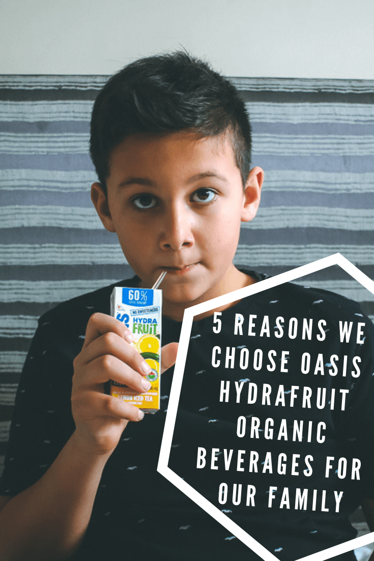 5 Reasons We Choose Oasis HydraFruit Organic Beverages for Our Family