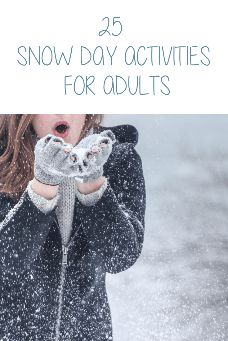 25 Snow Day Activities for Adults